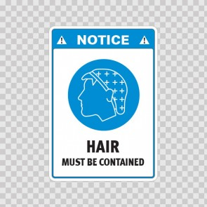 Notice. Hair Must Be Contained 18506
