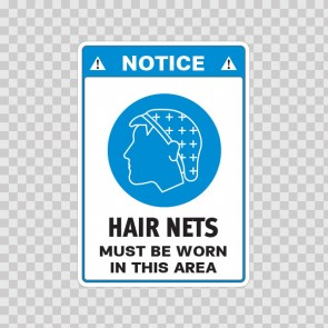 Notice. Hair Nets Must Be Worn In This Area 18507