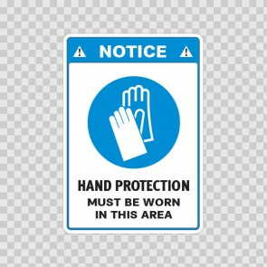 Notice. Hand Protection Must Be Worn In This Area 18508
