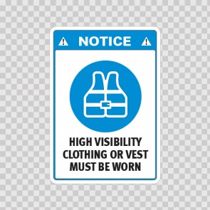 Notice. High Visibility Clothing Or Vest Must Be Worn 18511