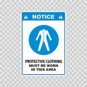 Notice. Protective Clothing Must Be Worn In This Area 18513
