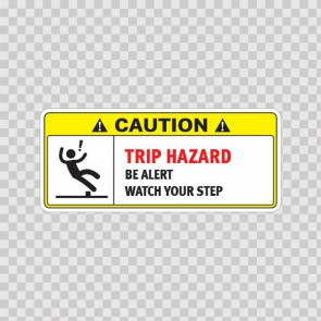 Caution Trip Hazard Be Alert Watch Your Step 18555