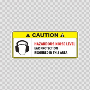 Caution Hazardous Noise Level. Ear Protection Required In This Area 18556