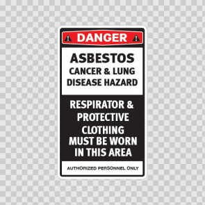 Danger Asbestos. Cancer & Lung Disease Hazard. Authorized Personnel Only 18631
