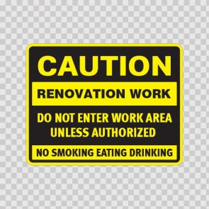 Caution Renovation Work Do Not Enter Work Area Unless Authorized No Smoking Eating Drinking 18686