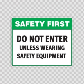 Safety First Do Not Enter Unless Wearing Safety Equipment  18697