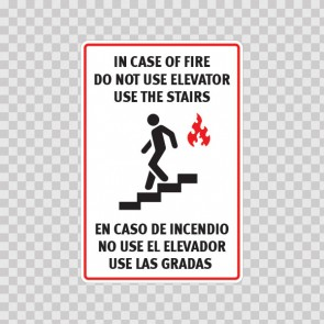 In Case Of Fire Do Not Use Elevator Use The Stairs - En Caso De Incendio No Use El Elevador Use Las Gradas  19029