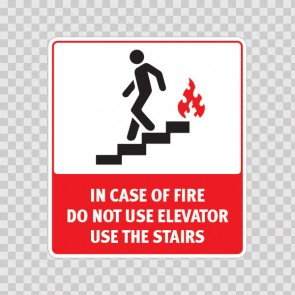 In Case Of Fire Do Not Use Elevators Use Stairs  19030