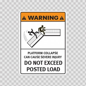 Warning Platform Collapse Can Cause Severe Injury. Do Not Exceed Posted Load. 19177