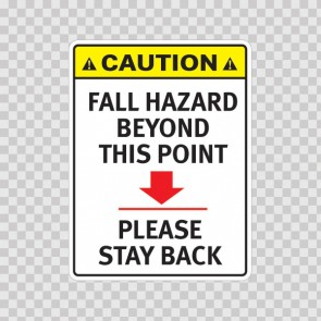 Caution Fall Hazard Beyond This Point Please Stay Back 19178