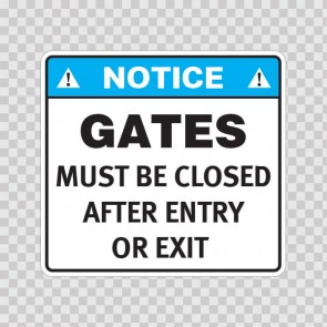 Notice Gates Must Be Closed After Entry Or Exit  19340