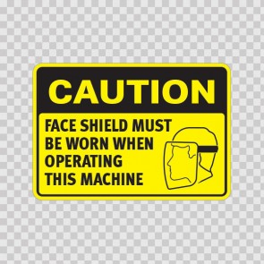 Caution Face Shield Must Be Worn When Operating This Machine  19471