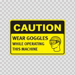Caution Wear Goggles While Operating This Machine  19473