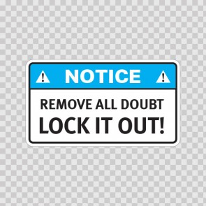 Notice Remove All Doubt Lock It Out! 19528