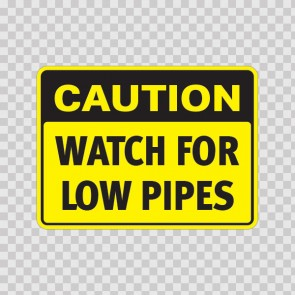 Caution Watch For Low Pipes  19563