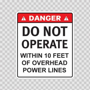 Danger Do Not Operate Within 10 Feet Of Overhead Power Lines 19572