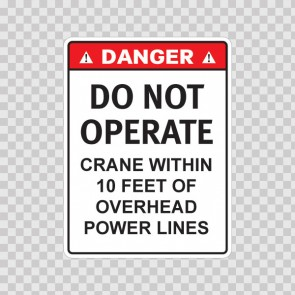 Danger Do Not Operate Crane Within 10 Feet Of Overhead Power Lines 19573