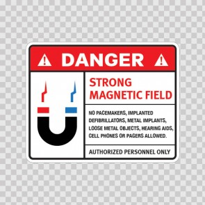 Danger Strong Magnetic Field No Pacemakers,Implanted Defibrillators, Metal Implants, Loose Metal Objects, Hearing Aids, Cell Phones Or Pagers Allowed. Authorized Personnel Only. 19601