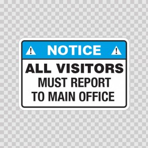 Notice All Visitors Must Report To Main Office  19648