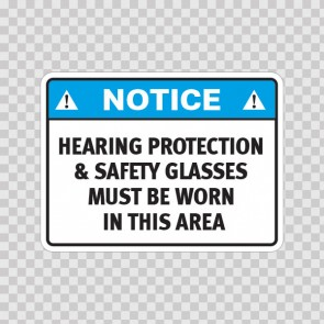 Notice Hearing Protection & Safety Glasses Must Be Worn In This Area 19654