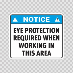 Notice Eye Protection Required When Working In This Area 19657