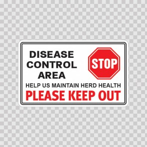Disease Control Area Stop Help Us Maintain Herd Health Please Keep Out 19669