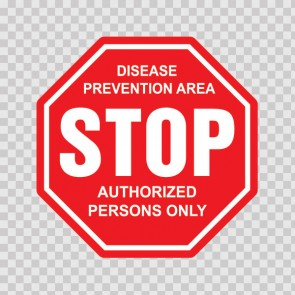 Stop Disease Prevention Area Authorized Persons Only 19673