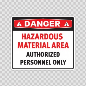 Danger Hazardous Material Area / Authorized Personnel Only 19682