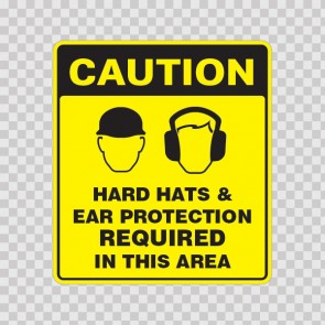 Caution Hard Hats & Ear Protection Required In This Area 19704