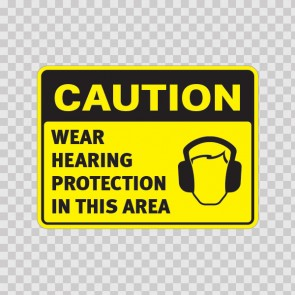 Caution Wear Hearing Protection In This Area 19707