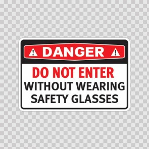 Danger Do Not Enter Without Wearing Safety Glasses 19745