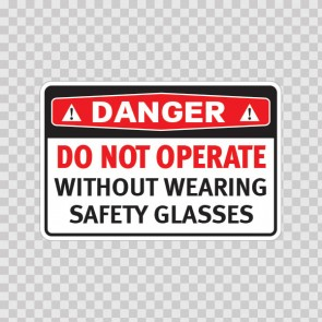 Danger Do Not Operate Without Wearing Safety Glasses 19746