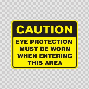 Caution Eye Protection Must Be Worn When Entering This Area 19750