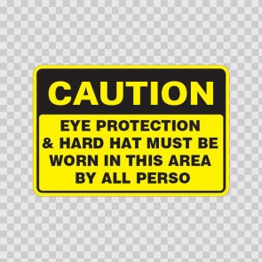 Caution Eye Protection & Hard Hat Must Be Worn In This Area By All Persons 19751