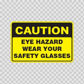 Caution Eye Hazard Wear Your Safety Glasses 19753