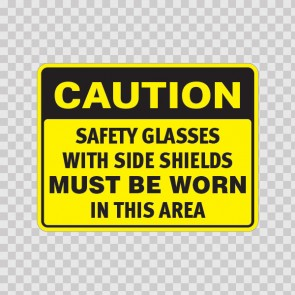 Caution Safety Glasses With Side Shields Must Be Worn In This Area 19754