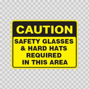 Caution Safety Glasses & Hard Hats Required In This Area 19755