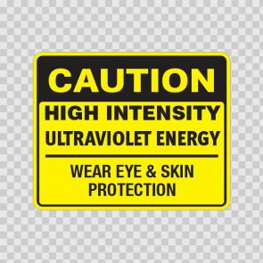 Caution High Intensity Ultraviolet Energy Wear Eye & Skin Protection  19760
