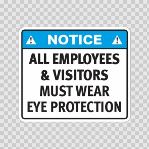 Notice All Employees & Visitors Must Wear Eye Protection 19762