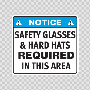 Notice Safety Glasses & Hard Hats Required In This Area 19764