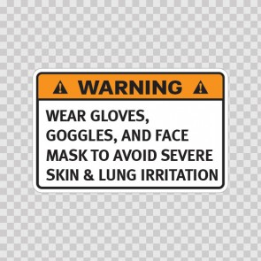 Warning Wear Gloves, Goggles, And Face Mask To Avoid Severe Skin & Lung Irritation 19785