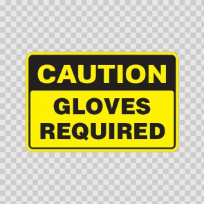 Caution Gloves Required  19814