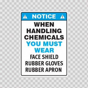 Notice When Handling Chemicals You Must Wear Face Shield Rubber Gloves Rubber Apron  19817
