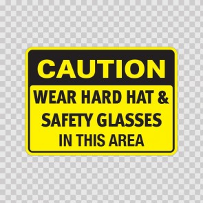 Caution Wear Hard Hat & Safety Glasses In This Area  19826