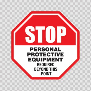 Stop Personal Protective Equipment Required Beyond This Point 19848