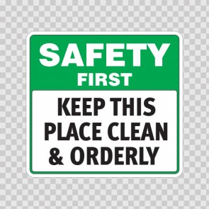 Safety First Keep This Place Clean & Orderly  19932
