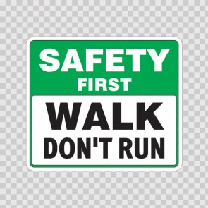 Safety First Walk Don't Run  19936