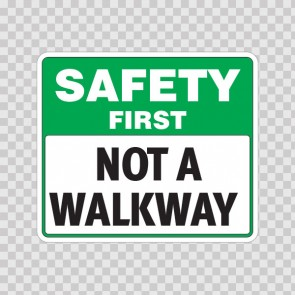 Safety First Not A Walkway  19938