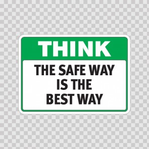 Think The Safe Way Is The Best Way  19944