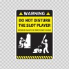 Funny Do Not Disturb The Slot Player 05787